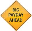 Big payday ahead - vector warning sign