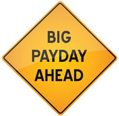Big payday ahead - vector warning sign