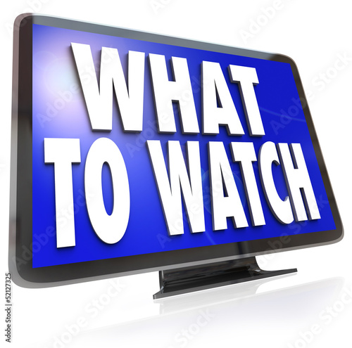 What to Watch HDTV Television Screen Suggestion Guide