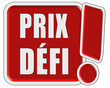 !-Schild rot quad PRIX DÉFI