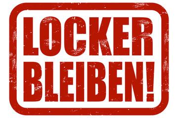 Grunge Stempel rot LOCKER BLEIBEN!