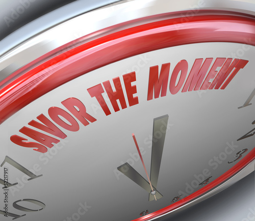 Clock Savor the Moment Words Time Fleeting Memory