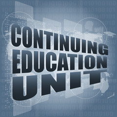 continuing education unit word on business digital touch screen