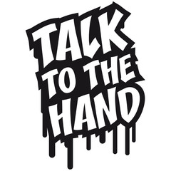 Talk To The Hand Graffiti