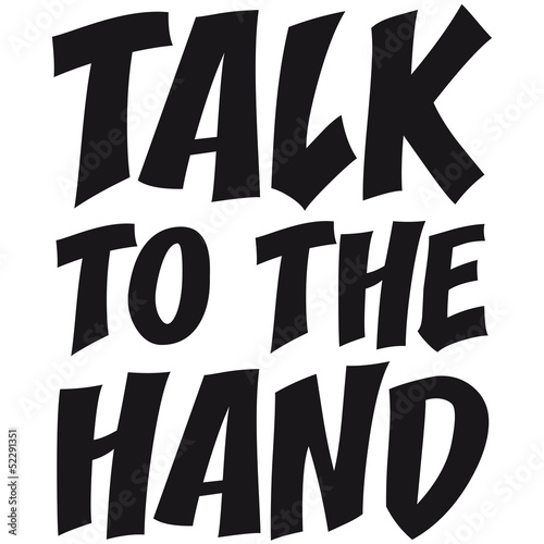 Talk To The Hand Design