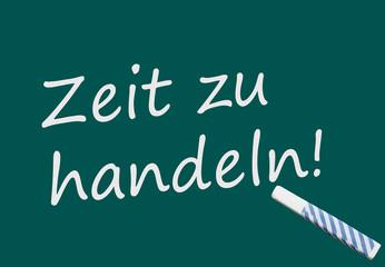 Zeit zu handeln! (deutscher Text auf Tafel)