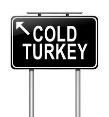 Cold turkey concept.