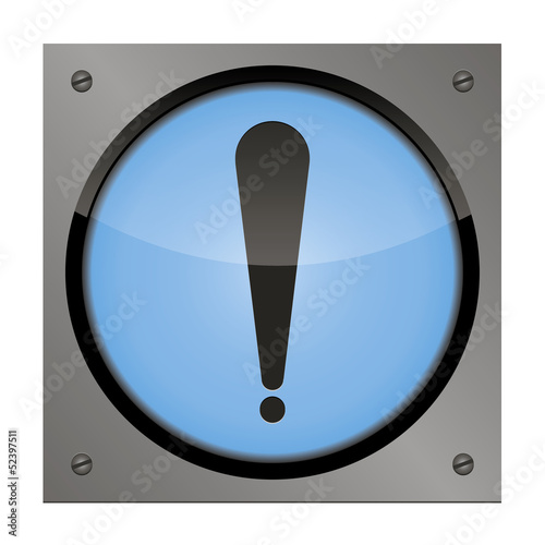 web button exclamation on a steel plate