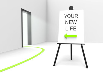 """Easel and sign """"Your new life"""". Arrow pointing at bright door."""