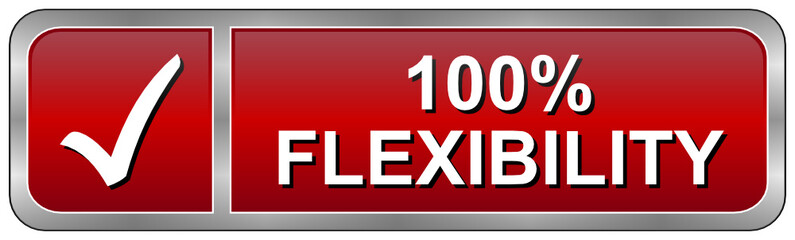 100% Flexibility