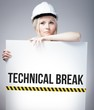 Technical break sign on information poster, worker woman