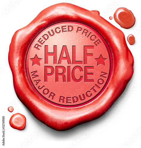 half price major reduction