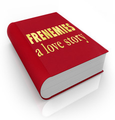 Frenemies A Love Story Book Cover Friends Become Enemies
