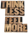 think less, feel more
