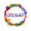 Delight concept, watercolor splashes as a sign