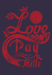 Love dont pay the bills