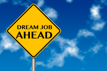 Dream Job Ahead traffic sign