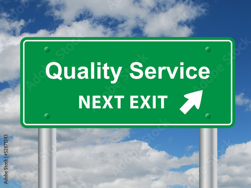 """QUALITY SERVICE NEXT EXIT"" Sign (customer satisfaction help)"