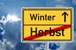 Schild - Jahreszeitenwechsel Herbst / Winter mit Himmel