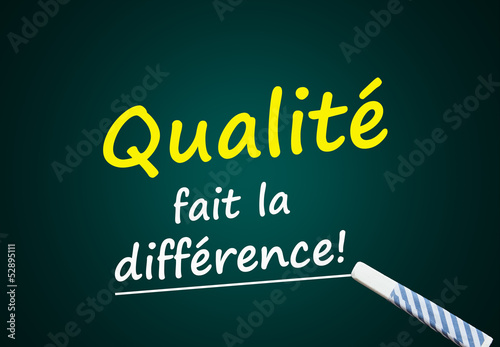 Qualité fait la différence! (Tableau)