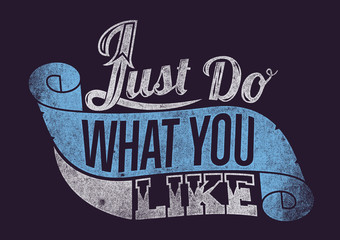 Just do what you like