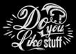 Do you like stuff ?