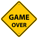 Game Over - Warning Sign