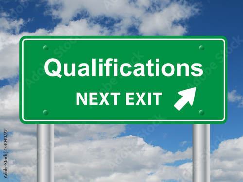 """QUALIFICATIONS NEXT EXIT"" Sign (education training skills cv)"
