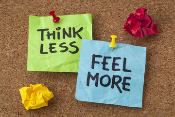 think less, feel more advice