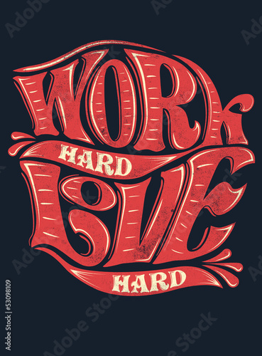 Work hard, love hard