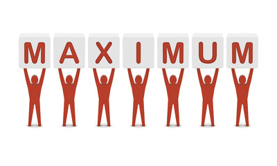 Men holding the word maximum. Concept 3D illustration.