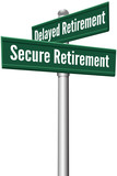 Secure or Delayed Retirement planning
