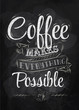 Poster lettering coffee makes everything possible chalk