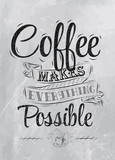Poster lettering coffee makes everything possible coal
