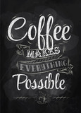 Poster lettering coffee makes everything possible chalk - 53256167