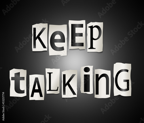 Keep talking concept.