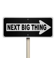Next Big Thing Road Sign Popular Trend Fad Craze