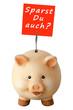 Freundliches lachendes Sparschwein: Sparst du auch?