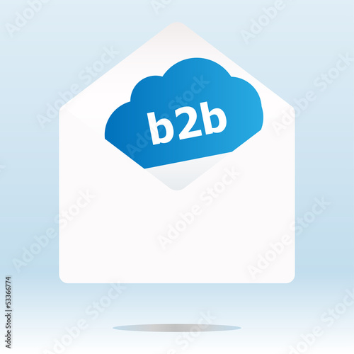 b2b word on blue cloud, paper mail envelope, internet concept