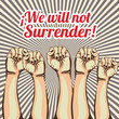 we will not surrender