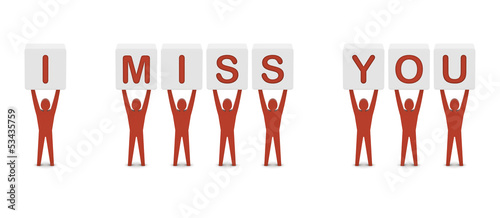 Men holding the phrase i miss you. Concept 3D illustration.
