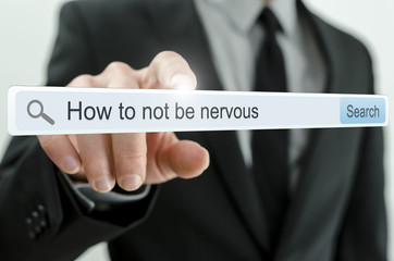 How to not be nervous written in search bar