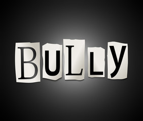 Bully concept.
