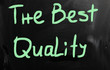 """The best quality"" handwritten with white chalk on a blackboard"