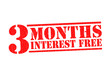 3 MONTHS INTEREST FREE