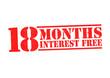18 MONTHS INTEREST FREE