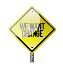 we want change yellow road sign