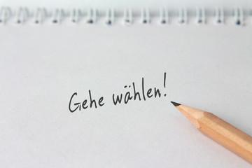 """Notiz """"Gehe wählen!"""""""