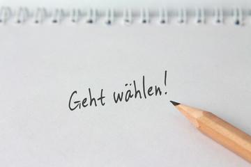 """Notiz """"Geht wählen!"""""""