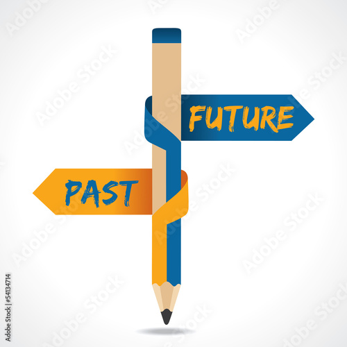 PAST & FUTURE arrow in opposite of pencil